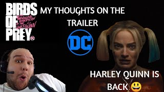 My Thoughts From The Birds Of Prey Film Trailer HARLEY QUINN IS BACK!