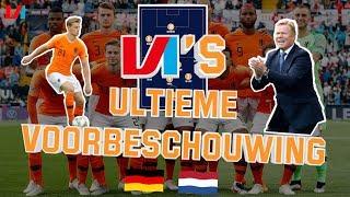 VI's ULTIEME VOORBESCHOUWING: Alles Over Duitsland-Nederland 🇩🇪🇳🇱
