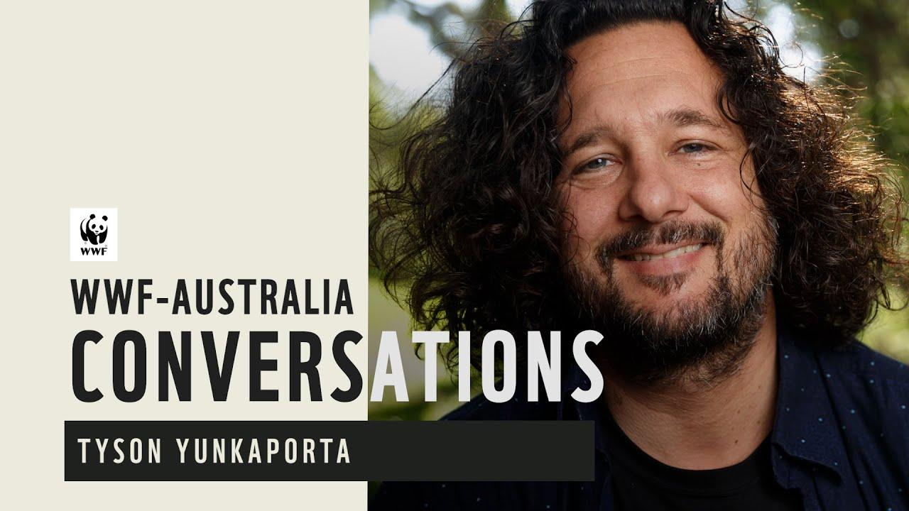 WWF-Australia Conversations: Tyson Yunkaporta