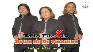 Trio Elexis - Holan Hodo Cintakku