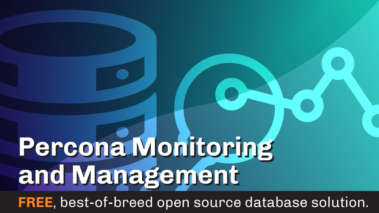 Percona Monitoring and Management - Download Now - Database Monitoring Tool