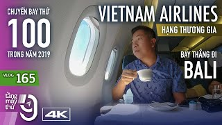 [M9] #165: Chuyến bay 100 của năm đến Bali | Hạng thương gia Vietnam Airlines | Yêu Máy Bay