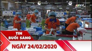 Tin Buổi Sáng - Ngày 24/02/2020 - HTV Tin Tức Mới Nhất