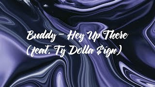 Play Hey Up There (feat. Ty Dolla $ign)