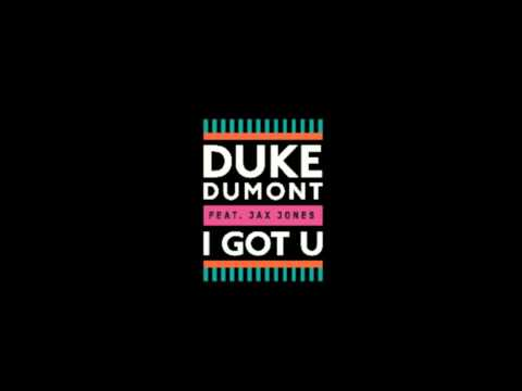 Duke Dumont Jax Jones - I Got U