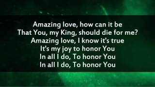 Amazing Love (You Are My King) - Newsboys