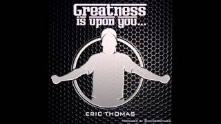 Eric Thomas Greatness Is Upon You Mixtape