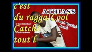 Athiass-cool catché kalé