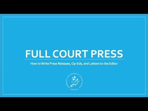 Full court press: How to write press releases, op eds, and letters to the editor