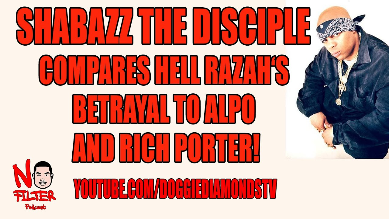 Shabazz The Disciple Compares Hell Razah's Betrayal To Alpo And Rich Porter.
