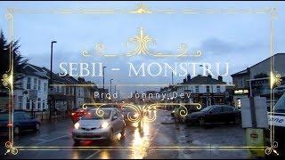 SEBII - MONSTRU (Prod. Johnny Dev)
