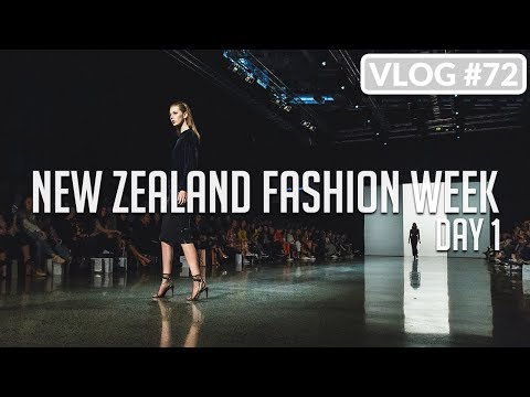 NEW ZEALAND FASHION WEEK. DAY 1 /// VLOG #72