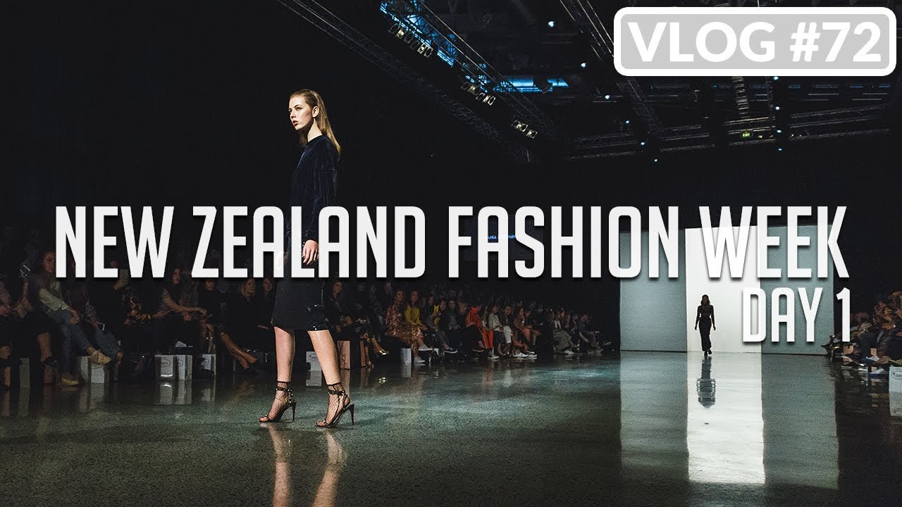 New Zealand Fashion Week Day 1 Vlog 72 Youtube