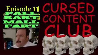 Cursed Content Club #11 - Paul Blart: Mall Cop