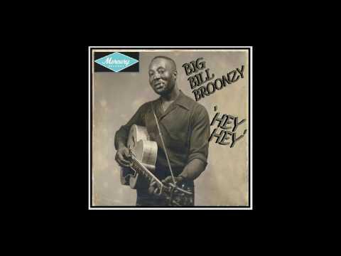 Big Bill Broonzy - Hey Hey (1952)