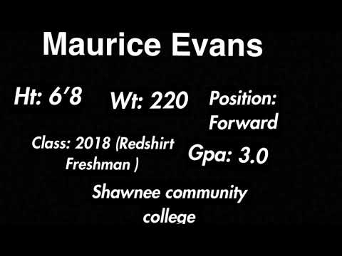 Maurice Evans 6'8 Forward 220 Redshirt Freshman 2017-2018 Highlights Shawnee Community College