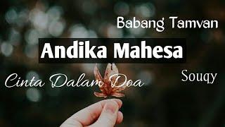 Lirik Cinta Dalam Doa by Souqy (Cover by Andika Mahesa | Babang Tamvan)