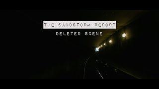 The Sandstorm Report ( Spider's Web documentary deleted scene)
