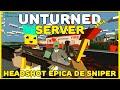 SÉRIE - Unturned Server / HEADSHOT ÉPICA DE SNIPER (Phelps e Agente)