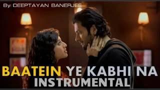 Baatein Ye Kabhi Na (Instrumental)