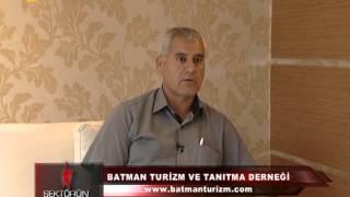Batmanın Tanıtımı-Batman Turizm Derneği Başkanı Emin Bulut