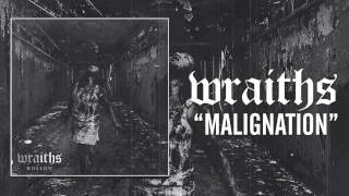 WRAITHS - MALIGNATION