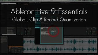 Ableton Live Tutorial - Global, Clip & Record Quantization