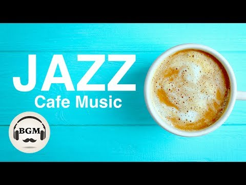 JAZZ INSTRUMENTAL MUSIC - RELAXING CAFE...