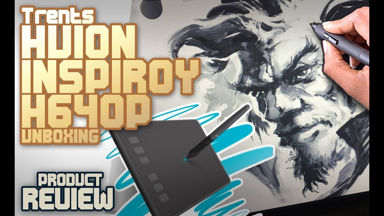 Huion Inspiroy H640p Unboxing Review Pro Art On A Cheap Tablet