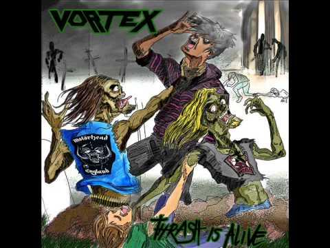 Vortex - Thrash Is Alive [FULL ALBUM] 2009