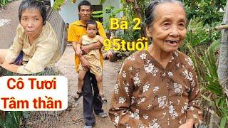 """Thăm Bà Hai 95 tuổi lo Cô Tươi tâm thần """"bị hại"""" rồi sanh con đẻ cháu ( phần 2)"""