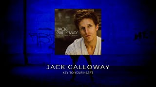 Jack Galloway - Key To Your Heart (LYRIC VIDEO)