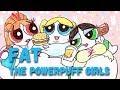 The Powerpuff Girls as Fat Parody