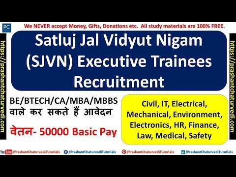 Satluj Jal Vidyut Nigam  (SJVN) Executive Trainees Recruitment : BE/BTECH/CA/MBA/MBBS |