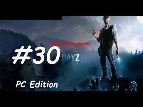 DayZ Stand Alone Part 30 Commentary Walkthrough Nonlinear Gameplay HD