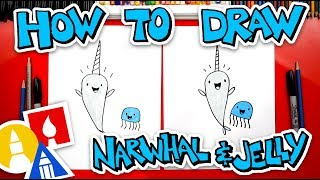 How To Draw Narwhal And Jelly
