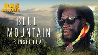 Blue Mountains Jamaica SUNSET CHAT!