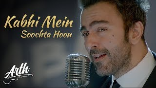 Kabhi Mein Soochta Hoon Full Video Song | Arth The Destination | Shaan Shahid | Uzma Hassan