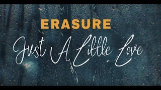 ERASURE - Just A Little Love (Official Lyric Video)