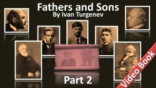 Part 2 - Fathers and Sons Audiobook by Ivan Turgenev (Chs 11-18)(, 2012-06-07T07:15:01.000Z)