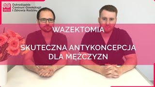 WAZEKTOMIA - antykoncepcja dla mężczyzn XXI w. | Dolnośląskie Centrum Ginekologii Wrocław