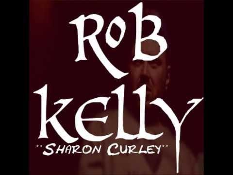 Rob Kelly - Sharon Curley (Prod.Danny Diggs & Cuts DJ Mayhem.)
