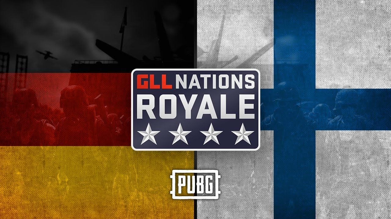 GLL Nations Royale: PUBG - Round 4 - ?? Germany vs ?? Finland