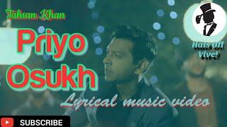 Priyo Osukh (Lyrical) Tahsan Khan  Tushan Khan  Iffat Trisha & Imran Ahmed  Hats Off Vive!