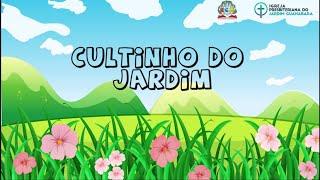 Cultinho do Jardim - 02/05/2021