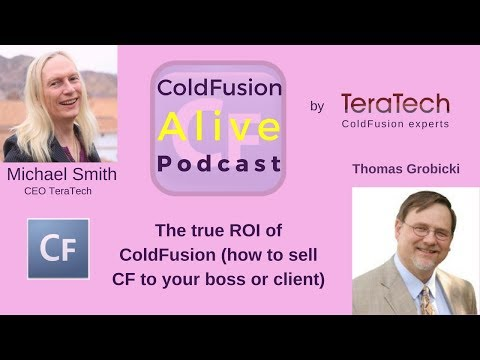 The true ROI of ColdFusion (how to sell CF to your boss or client) with Thomas Grobicki