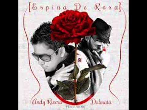 Andy Rivera Ft Dalmata-Espina De Rosa..