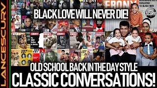 OLD SCHOOL BACK IN THE DAY STYLE CLASSIC CONVERSATIONS! - The LanceScurv Show