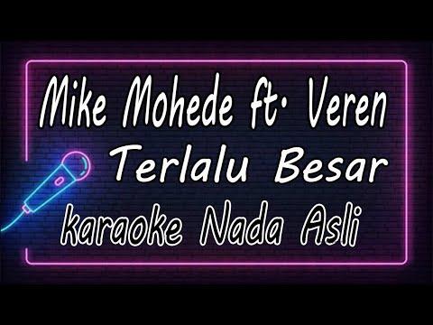 Mike Mohede Ft. Veren - Terlalu Besar ( KARAOKE HQ Audio )
