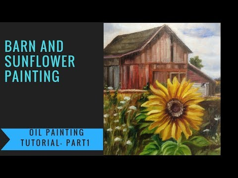 Barn and Sunflower – Step by Step Oil painting tutorial – Part1